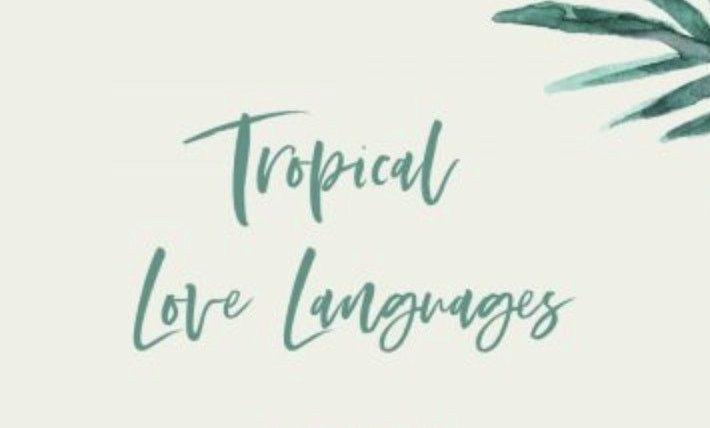 Tropical Love Languages